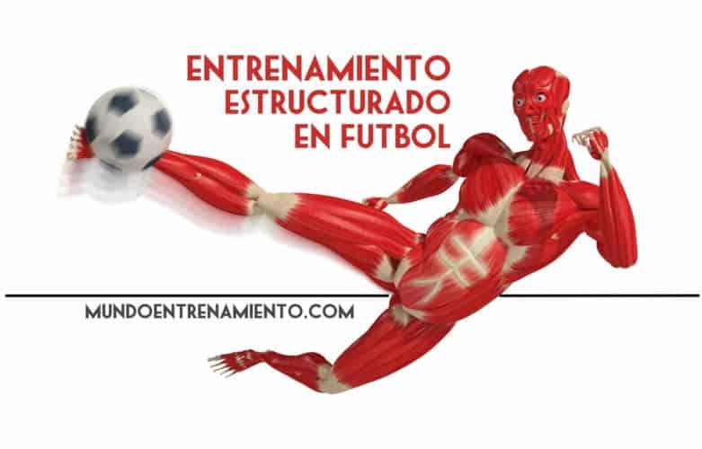 Entrenamiento estructurado en fútbol 1