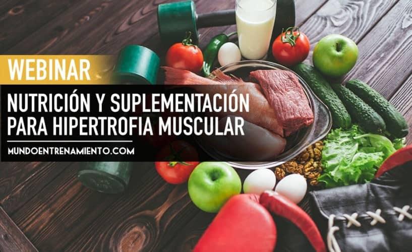 Webinar nutrición suplementación para hipertrofia